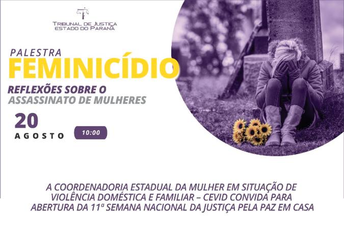 11ª Semana Justiça pela Paz em Casa tem como tema principal o feminicídio