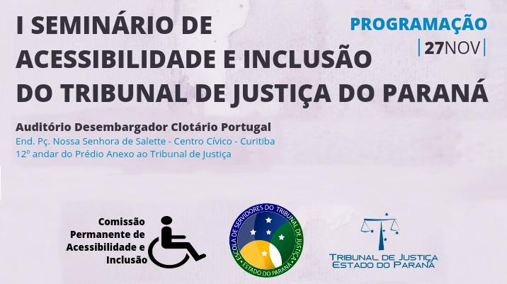 I Seminário de Acessibilidade e Inclusão do TJPR será realizado no dia 27