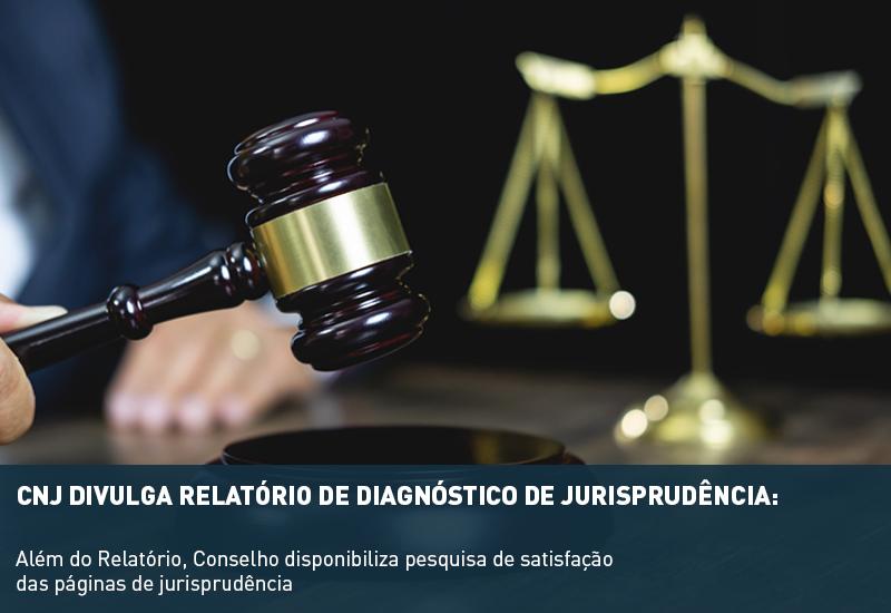 CNJ divulga Relatório de Diagnóstico de Jurisprudência