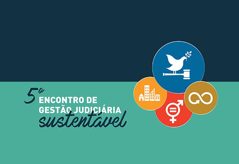 5º Encontro de Gestão Judiciária Sustentável começa nesta quarta-feira (9/6)