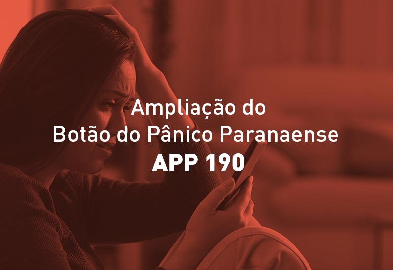 Botão do Pânico Paranaense – App 190 será ampliado para todo o estado