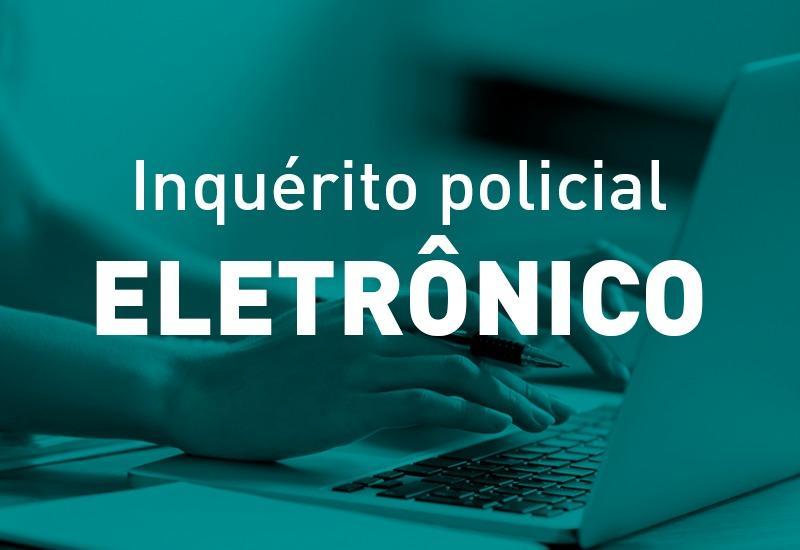 Paraná é um dos primeiros estados do país com novos inquéritos policiais 100% eletrônicos