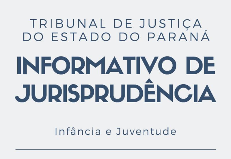 TJPR disponibiliza a 4ª edição do Informativo de Jurisprudência da Infância e da Juventude