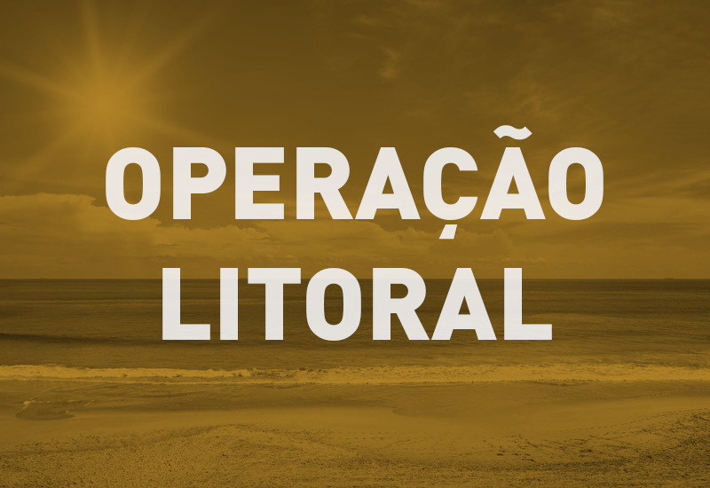Segunda fase da Operação Litoral ocorrerá durante o Carnaval