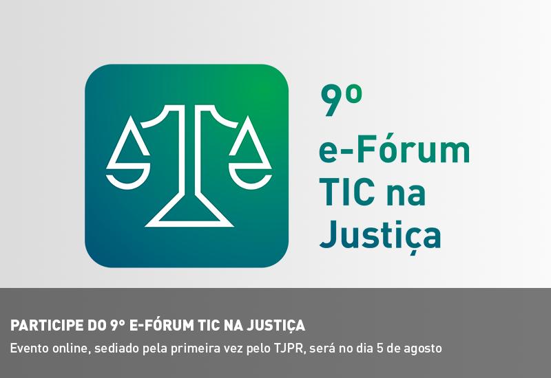 Participe do 9° e-Fórum TIC na Justiça