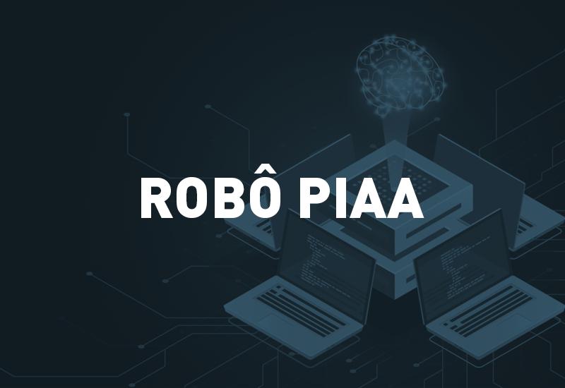 Robô PIAA, desenvolvido pelo DTIC, é aperfeiçoado para a integração com o sistema SisbaJud do CNJ
