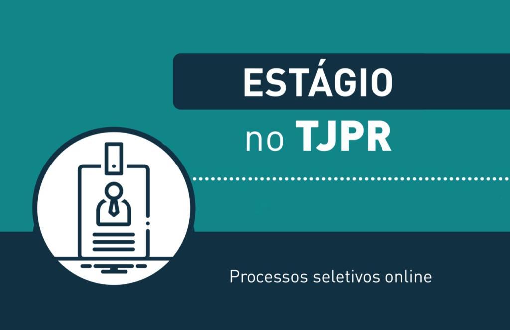 TJPR realiza processos seletivos online para o preenchimento de vagas de estágio