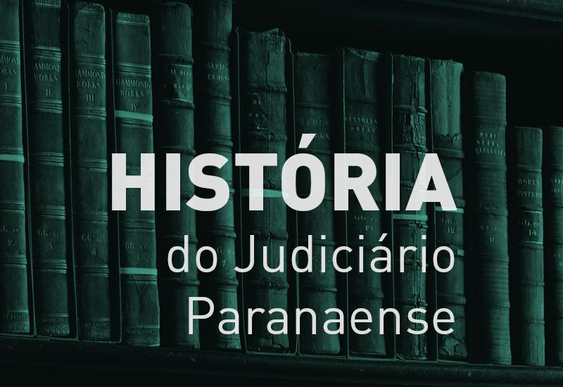 História do Judiciário Paranaense - Assessor Jurídico Celso de Macedo Portugal