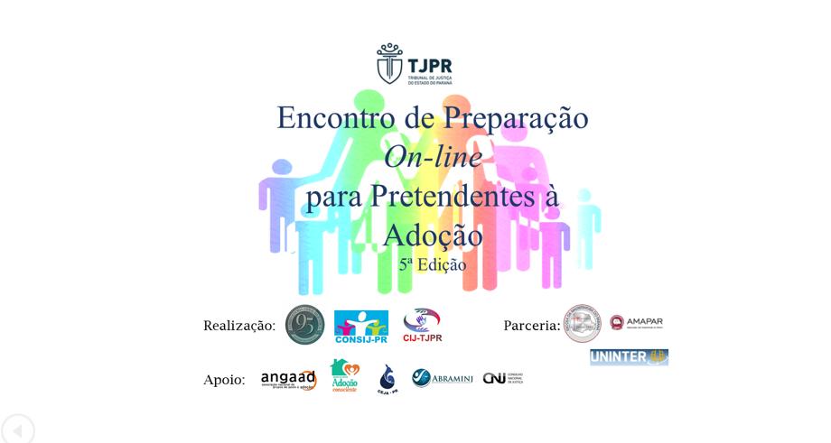 """Corregedoria-Geral e CONSIJ realizam a 5ª edição do """"Encontro de Preparação On-line para Pretendentes à Adoção"""""""