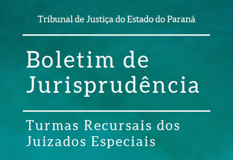 7ª edição do Boletim de Jurisprudência das Turmas Recursais dos Juizados Especiais está disponível no portal do TJPR