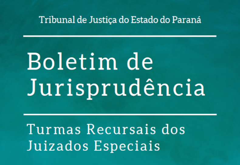 TJPR disponibiliza a 8ª edição do Boletim de Jurisprudência das Turmas Recursais dos Juizados Especiais