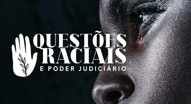 Seminário Questões Raciais e Poder Judiciário recebe inscrições até esta sexta (3/7)