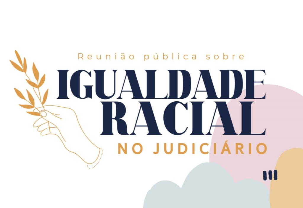 Reunião Pública sobre Igualdade Racial no Judiciário será realizada nesta quarta-feira (12/8)