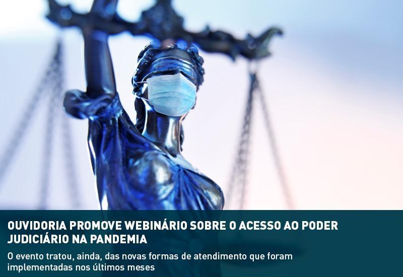 Ouvidoria promove Webinário sobre o Acesso ao Poder Judiciário na Pandemia