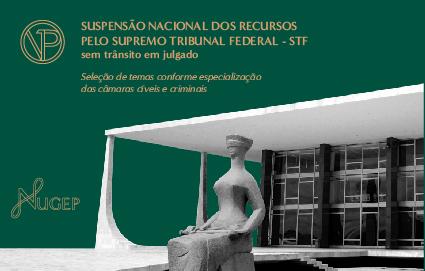 Suspensão Nacional em Temas Repetitivos pelo Supremo Tribunal Federal - STF