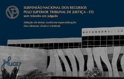 Suspensão nacional dos recursos pelo STJ