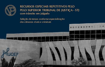 Recursos Especiais Repetitivos - Superior Tribunal de Justiça (com trânsito em julgado)
